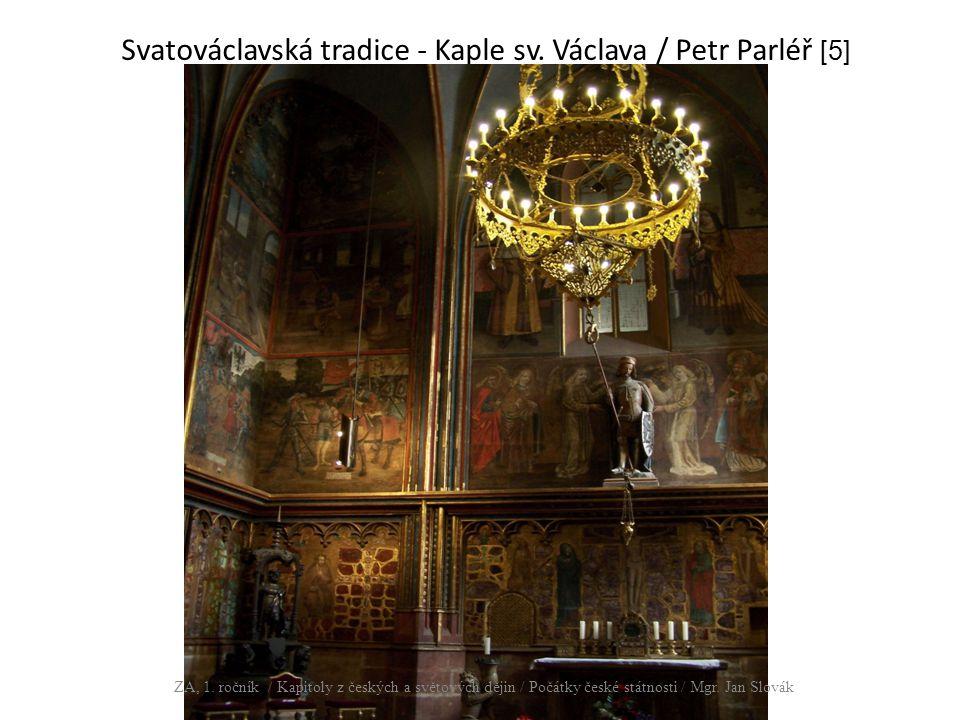 Svatováclavská tradice - Kaple sv. Václava / Petr Parléř [5]